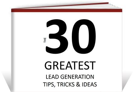 The 30 Greatest Lead Generation Tips, Tricks & Ideas