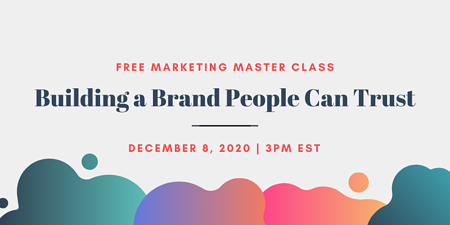 Register for the Marketing Master Class - Building a Brand People Can Trust